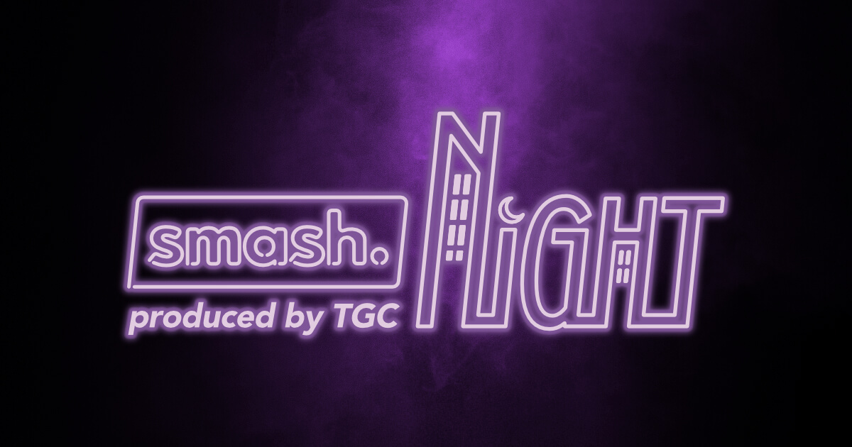 smash. NIGHT produced by TGC